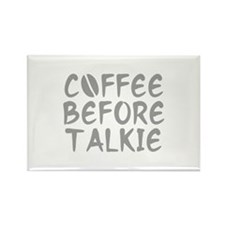 Coffee Before Talkie Rectangle Magnet
