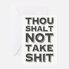 Thou shalt not take shit Greeting Cards