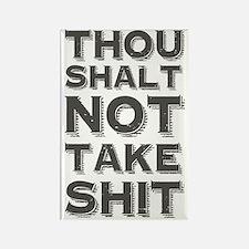 Thou shalt not take shit Magnets