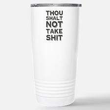 Thou shalt not take shit Travel Mug