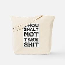 Thou shalt not take shit Tote Bag