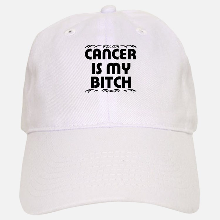 Cancer is My Bitch Baseball Baseball Cap