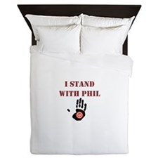 I STAND WITH PHIL Queen Duvet