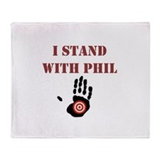 I STAND WITH PHIL Throw Blanket