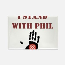 I STAND WITH PHIL Magnets