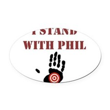 I STAND WITH PHIL Oval Car Magnet