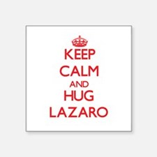 Keep Calm and HUG Lazaro Sticker