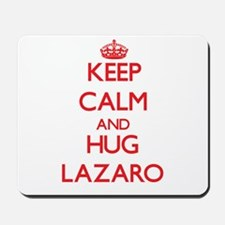 Keep Calm and HUG Lazaro Mousepad