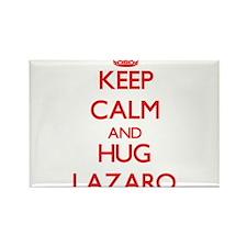 Keep Calm and HUG Lazaro Magnets