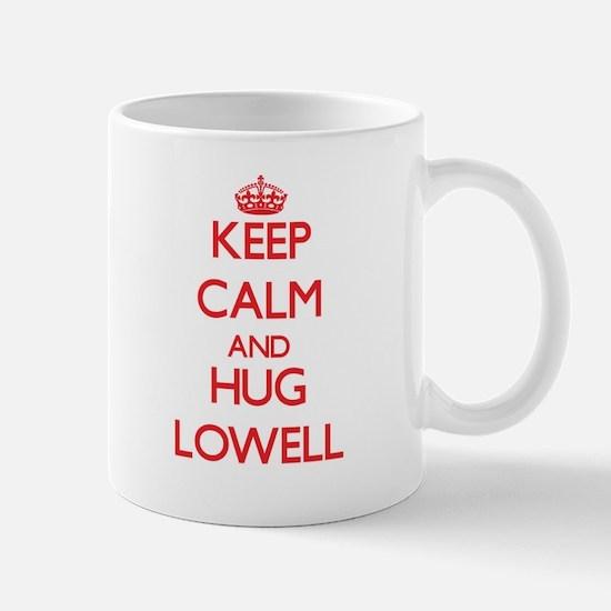 Keep Calm and HUG Lowell Mugs