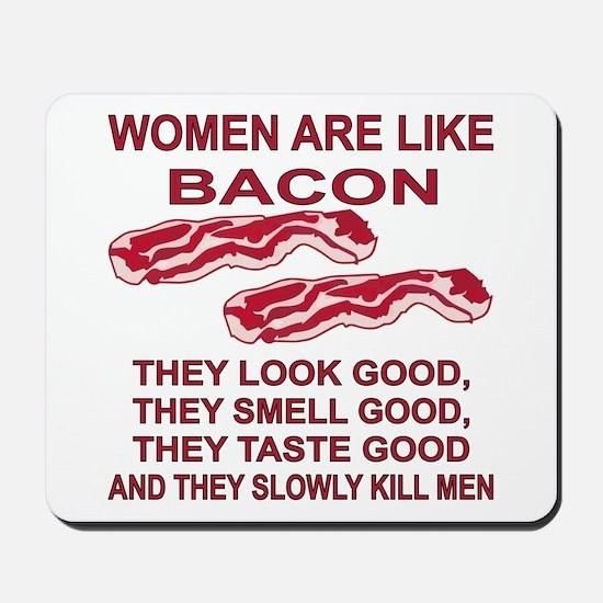 Women Are Like Bacon Mousepad