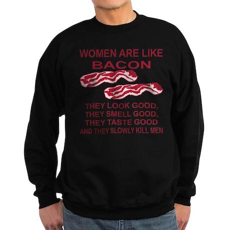 Women Are Like Bacon Sweatshirt (dark)