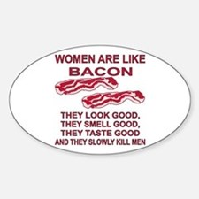 Women Are Like Bacon Decal