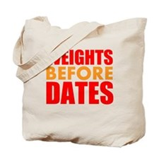 Weights Before Dates Tote Bag