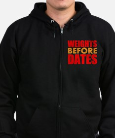 Weights Before Dates Zip Hoodie
