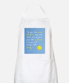 If You Have Good Thoughts Apron