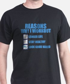 REASONS WHY I WORKOUT TO LOOK GOOD NAKED T-Shirt