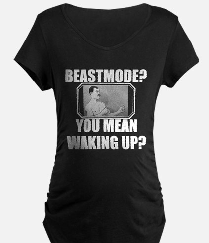 Overly Manly Man BeastMode Maternity T-Shirt