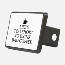 Life's Too Short To Drink Bad Coffee Hitch Cover
