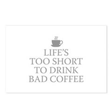 Life's Too Short To Drink Bad Coffee Postcards (Pa
