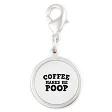 Coffee Makes Me Poop Silver Round Charm