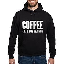 Coffee (N.) A Hug In A Mug Hoodie