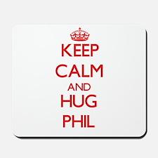 Keep Calm and HUG Phil Mousepad