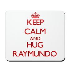 Keep Calm and HUG Raymundo Mousepad