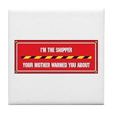 I'm the Shipper Tile Coaster
