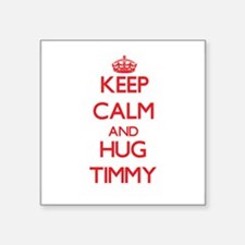 Keep Calm and HUG Timmy Sticker