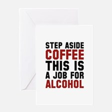 Step Aside Coffee This Is A Job For Alcohol Greeti