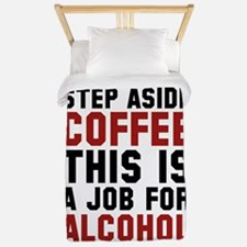 Step Aside Coffee This Is A Job For Alcohol Twin D