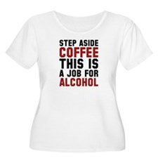 Step Aside Coffee This Is A Job For Alcohol Women'