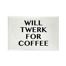 Will Twerk For Coffee Rectangle Magnet