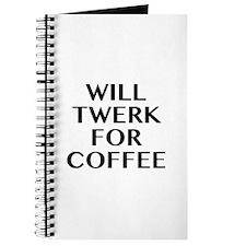 Will Twerk For Coffee Journal