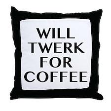 Will Twerk For Coffee Throw Pillow