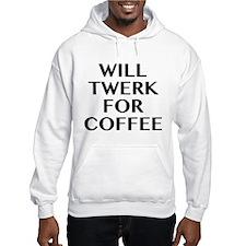 Will Twerk For Coffee Hoodie