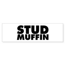 Stud Muffin Bumper Sticker
