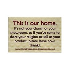 """""""No Soliciting Our Home"""" Rectangle Magnet"""