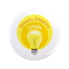 "Dream, Imagine, Create 3.5"" Button"