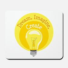 Dream, Imagine, Create Mousepad