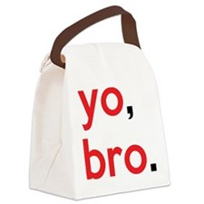 Yo, bro. Canvas Lunch Bag