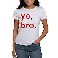 Yo, bro. Tee