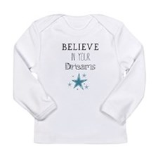 Believe in Your Dreams Long Sleeve T-Shirt