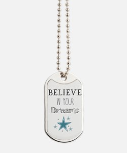 Believe in Your Dreams Dog Tags