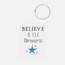 Believe In Your Dreams Keychains
