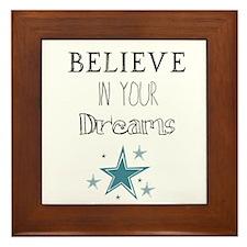 Believe In Your Dreams Framed Tile