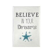 Believe In Your Dreams Magnets
