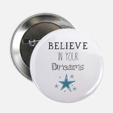 Believe In Your Dreams 2.25&Quot; Button (10 Pack)