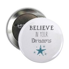 Believe In Your Dreams 2.25&Quot; Button